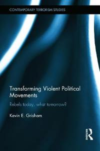 Transforming Violent Political Movements