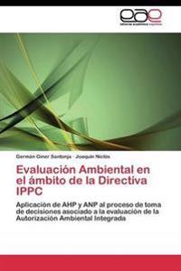 Evaluacion Ambiental En El Ambito de La Directiva Ippc