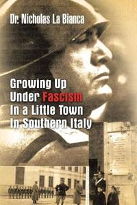 Growing Up Under Fascism in a Little Town in Southern Italy