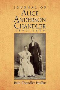 Journal of Alice Anderson Chandler 1897-1899