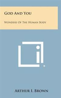 God and You: Wonders of the Human Body