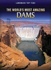 Worlds most amazing dams