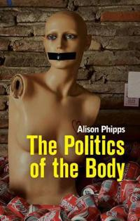 The Politics of the Body: Gender in a Neoliberal and Neoconservative Age