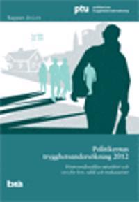 Politikernas trygghetsundersökning 2012 : förtroendevaldas utsatthet och oro för hot, våld och trakasserier