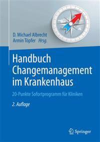 Handbuch Changemanagement Im Krankenhaus: 20-Punkte Sofortprogramm Fur Kliniken