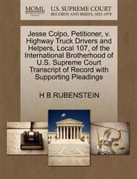 Jesse Colpo, Petitioner, V. Highway Truck Drivers and Helpers, Local 107, of the International Brotherhood of U.S. Supreme Court Transcript of Record with Supporting Pleadings
