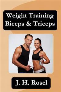Weight Training Biceps & Triceps