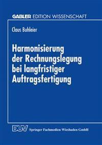 Harmonisierung Der Rechnungslegung Bei Langfristiger Auftragsfertigung
