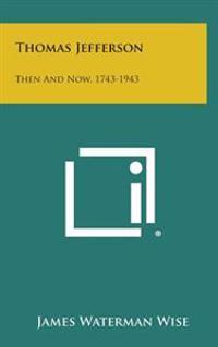 Thomas Jefferson: Then and Now, 1743-1943