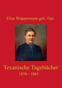 Texanische Tagebucher 1850 - 1865