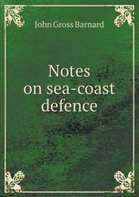 Notes on Sea-Coast Defence