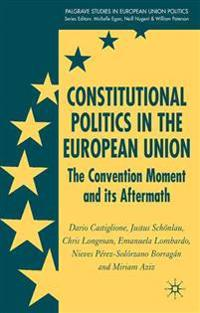 Constitutional Politics in the European Union
