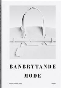 Banbrytande mode : från korsett och kuvertväska till kortkort