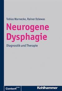 Neurogene Dysphagien: Diagnostik Und Therapie