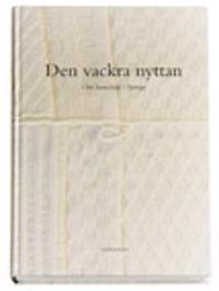 Den vackra nyttan : om hemslöjd i Sverige