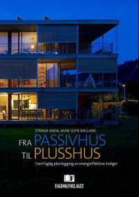 Fra passivhus til plusshus - Steinar Anda, Anne Sofie H. Bjelland | Ridgeroadrun.org