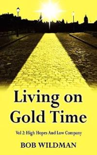 Living on Gold Time Vol 2