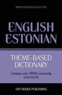 Theme-Based Dictionary British English-Estonian - 9000 Words