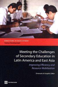 Meeting the Challenges of Secondary Education in Latin America And East Asia