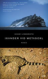 Ixander vid Metasoxl : roman