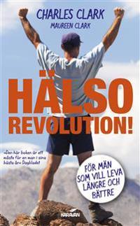 Hälsorevolution! : för män som vill leva längre och bättre