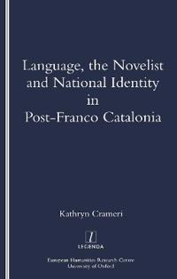 Language, the Novelist and National Identity in Post-Franco Catalonia