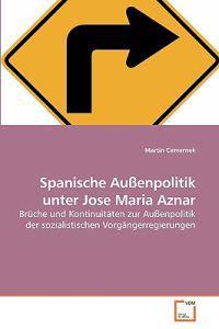 Spanische Aussenpolitik Unter Jose Maria Aznar