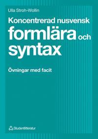 Koncentrerad nusvensk formlära och syntax - Övningar med facit