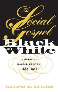 The Social Gospel in Black and White