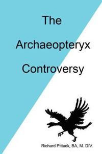 The Archaeopteryx Controversy