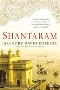 Shantaram - Gregory David Roberts - böcker (9780312330538)     Bokhandel
