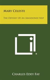 Mary Celeste: The Odyssey of an Abandoned Ship