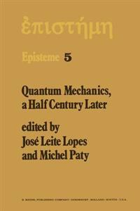 Quantum Mechanics, a Half Century Later