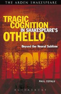 Tragic Cognition in Shakespeare's Othello