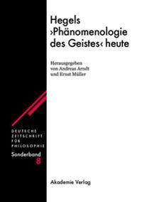 Hegels Phänomenologie Des Geistes Heute