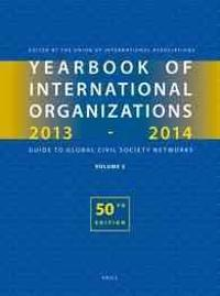 Yearbook of International Organizations 2013-2014 (Volume 5): Statistics, Visualizations, and Patterns