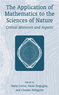 The Application of Mathematics to the Sciences of Nature