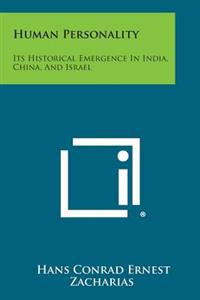 Human Personality: Its Historical Emergence in India, China, and Israel