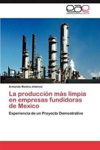 La Produccion Mas Limpia En Empresas Fundidoras de Mexico