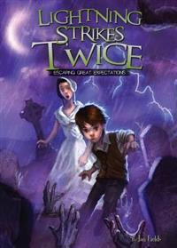Lightning Strikes Twice: Escaping Great Expectations Book 4