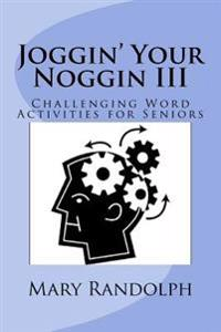 Joggin' Your Noggin: Challenging Word Activities for Seniors
