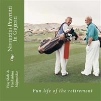 Nivruttini Pravrutti: Fun Life of the Retirement
