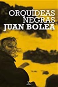 ORQUIDEAS NEGRAS (JUAN BOLEA).ESPASA.