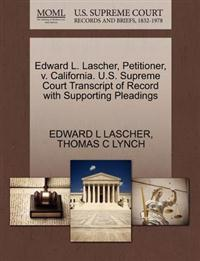 Edward L. Lascher, Petitioner, V. California. U.S. Supreme Court Transcript of Record with Supporting Pleadings