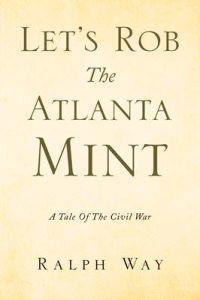 Let's Rob the Atlanta Mint