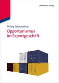 Opportunismus Im Exportgeschaft