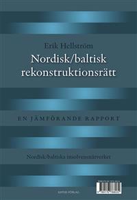Nordisk / baltisk rekonstruktionsrätt : en jämförande rapport = Nordic / baltic company reorganisation law : a comparative report
