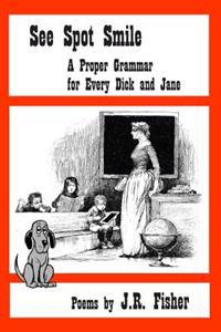 See Spot Smile: A Proper Grammar for Every Dick and Jane