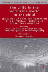 The Child in the World/ the World in the Child