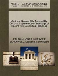 Manion V. Kansas City Terminal Ry. Co. U.S. Supreme Court Transcript of Record with Supporting Pleadings